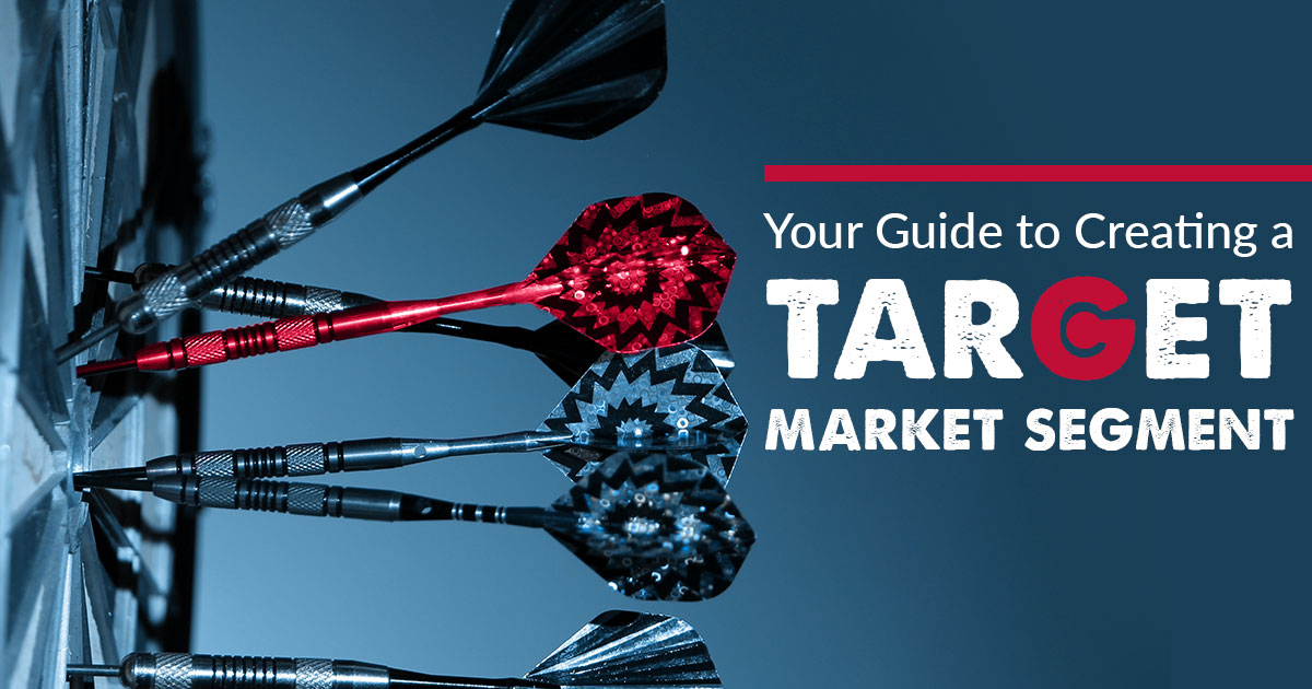 Your Guide To Creating A Target Market Segment Company 119