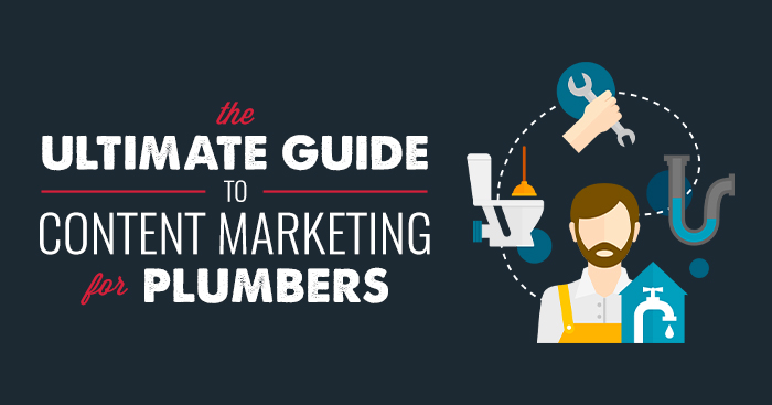 The Ultimate Guide to Content Marketing for Plumbers with Plumber infographic