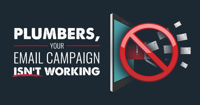Plumbers, your email campaign isn't working